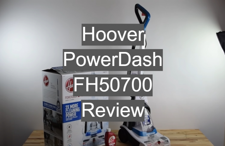 Hoover PowerDash FH50700 Review